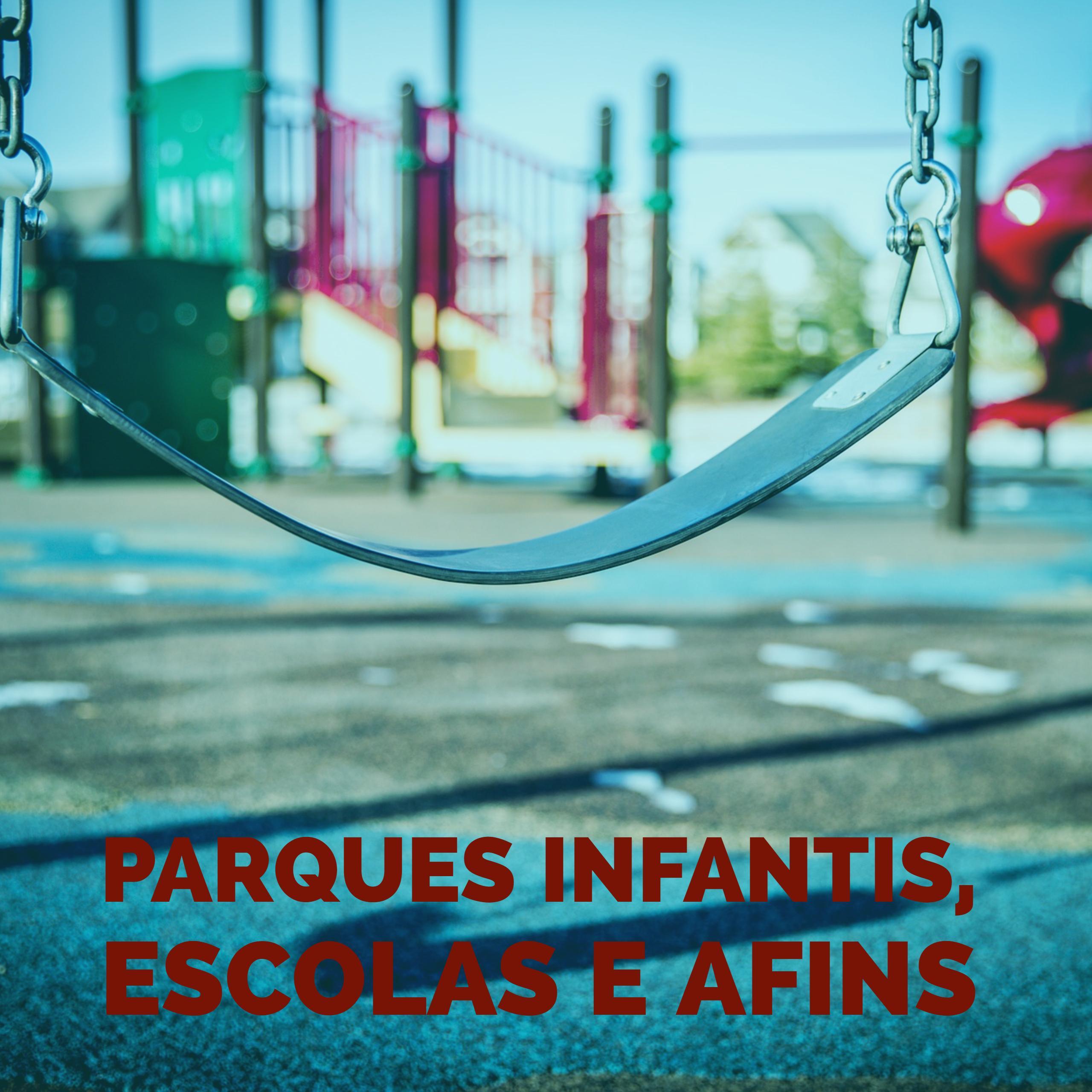 Parques Infantis, Escolas e Afins