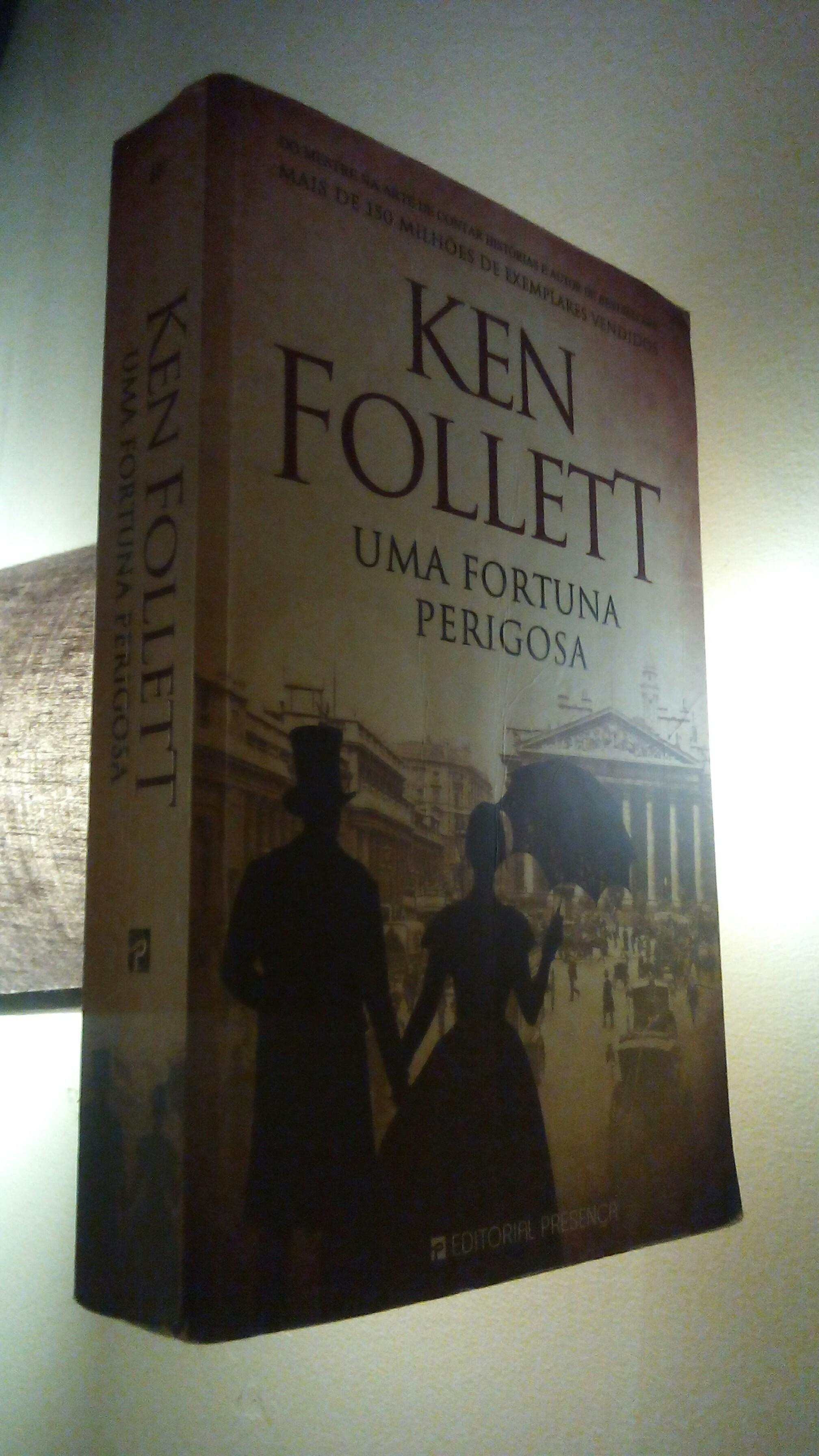 Ken Follett – Uma Fortuna Perigosa