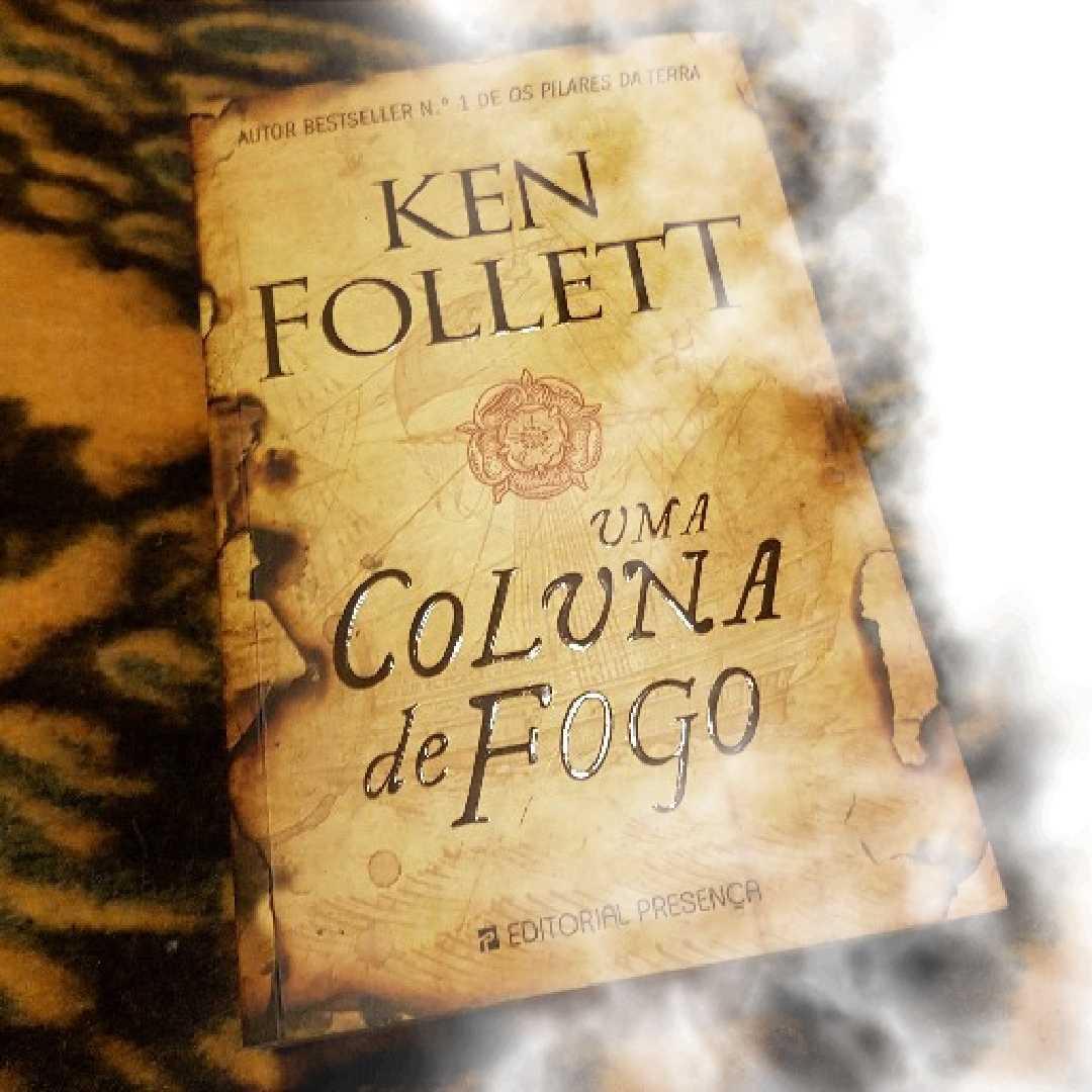 Ken Follett – Uma Coluna de Fogo