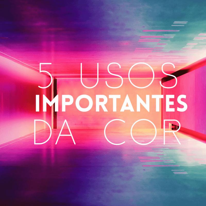 5 Usos Importantes da Cor