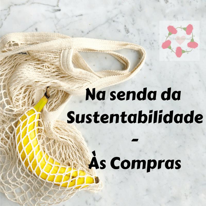 Na Senda da Sustentabilidade – Às Compras
