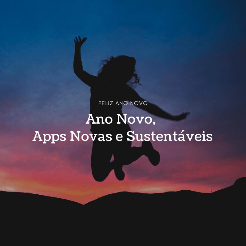 Ano Novo, Apps Novas e Sustentáveis