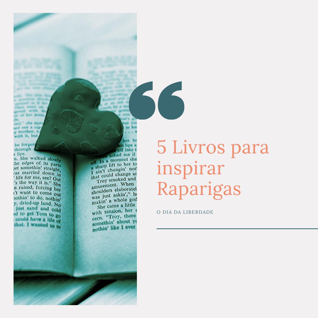 5 Livros para inspirar Raparigas