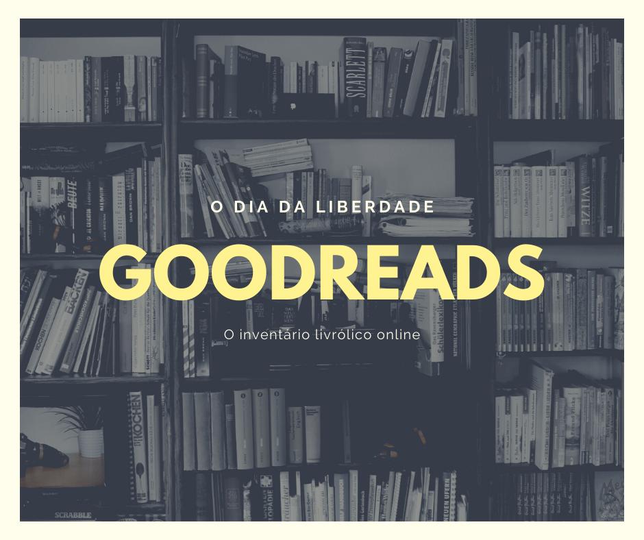 GoodReads ou como não esquecer o que se leu