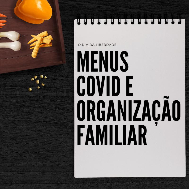Menus  Covid e organização familiar