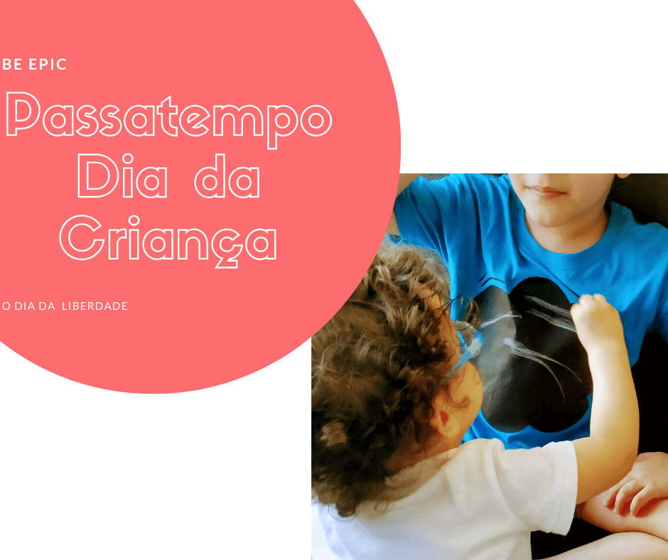 Passatempo Dia da Criança – Be Epic