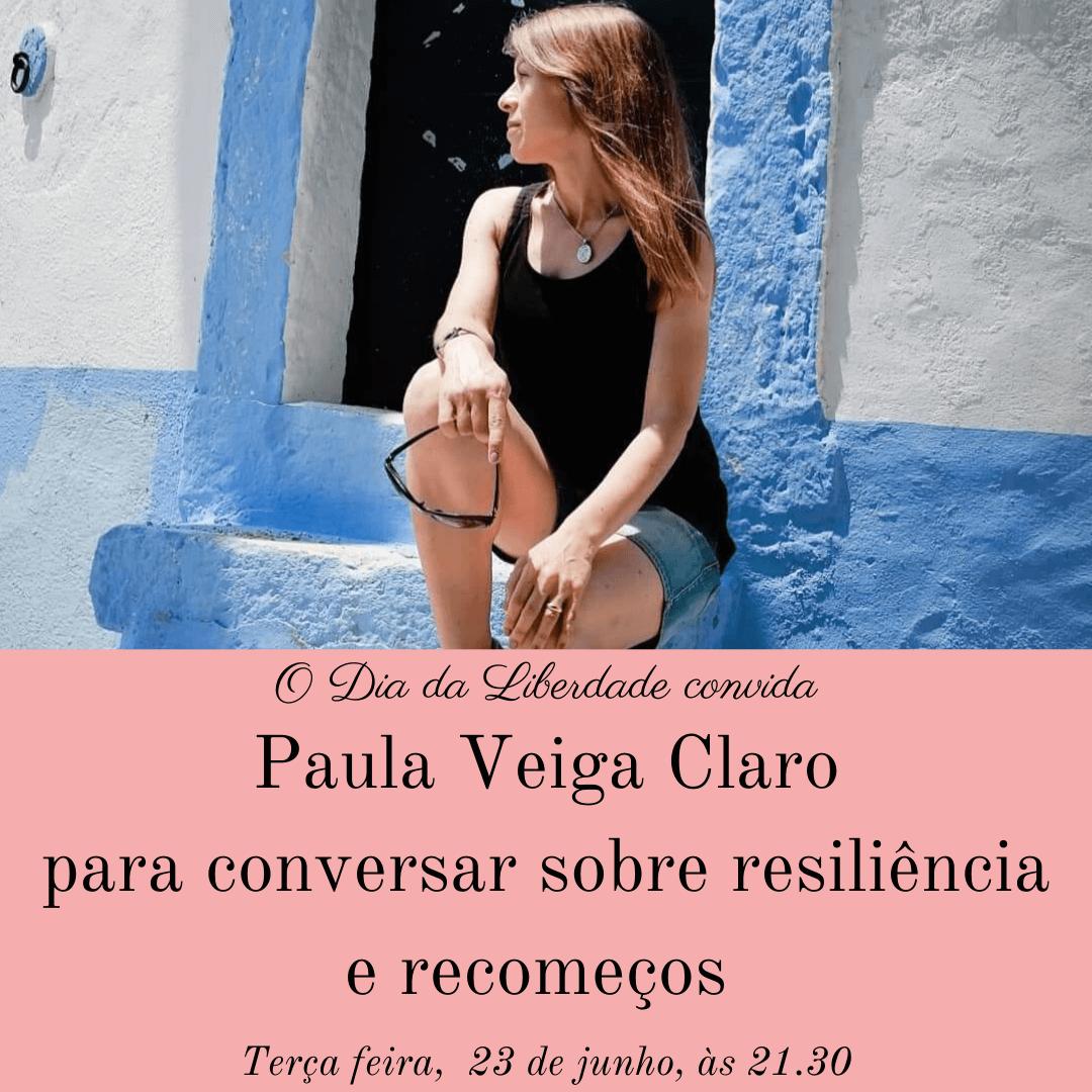 Resiliência e Recomeços com Paula Veiga Claro